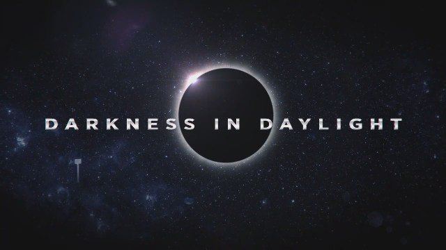 Darkness in Daylight - Path of Totality